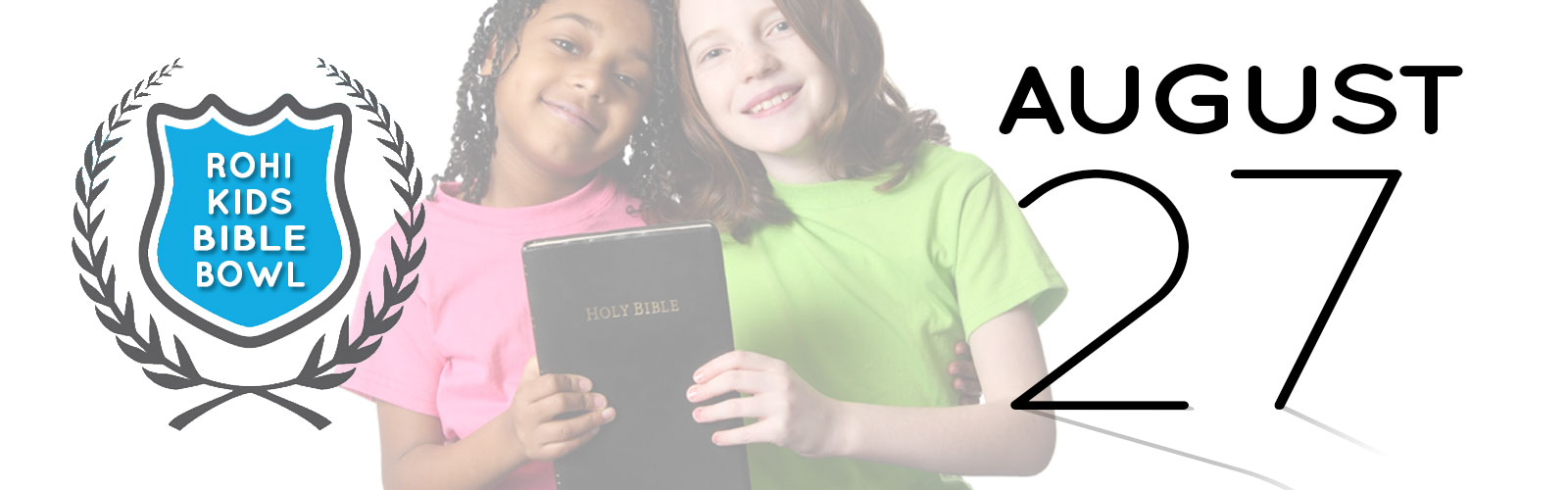 Rohi Kids Bible Bowl - August 27th